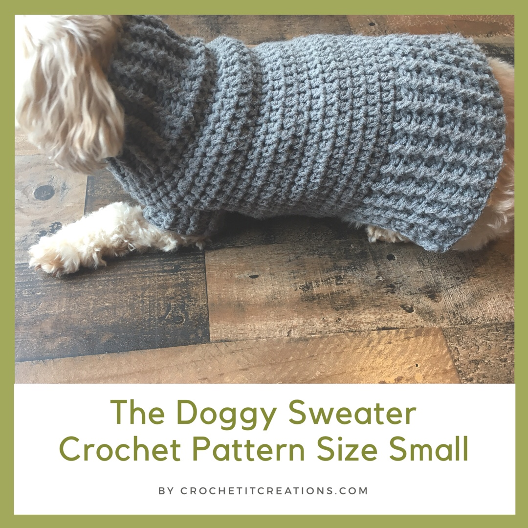 The Doggy Sweater Size Small Crochet Pattern Crochet It Creations